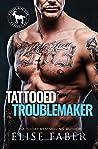 Tattooed Troublemaker