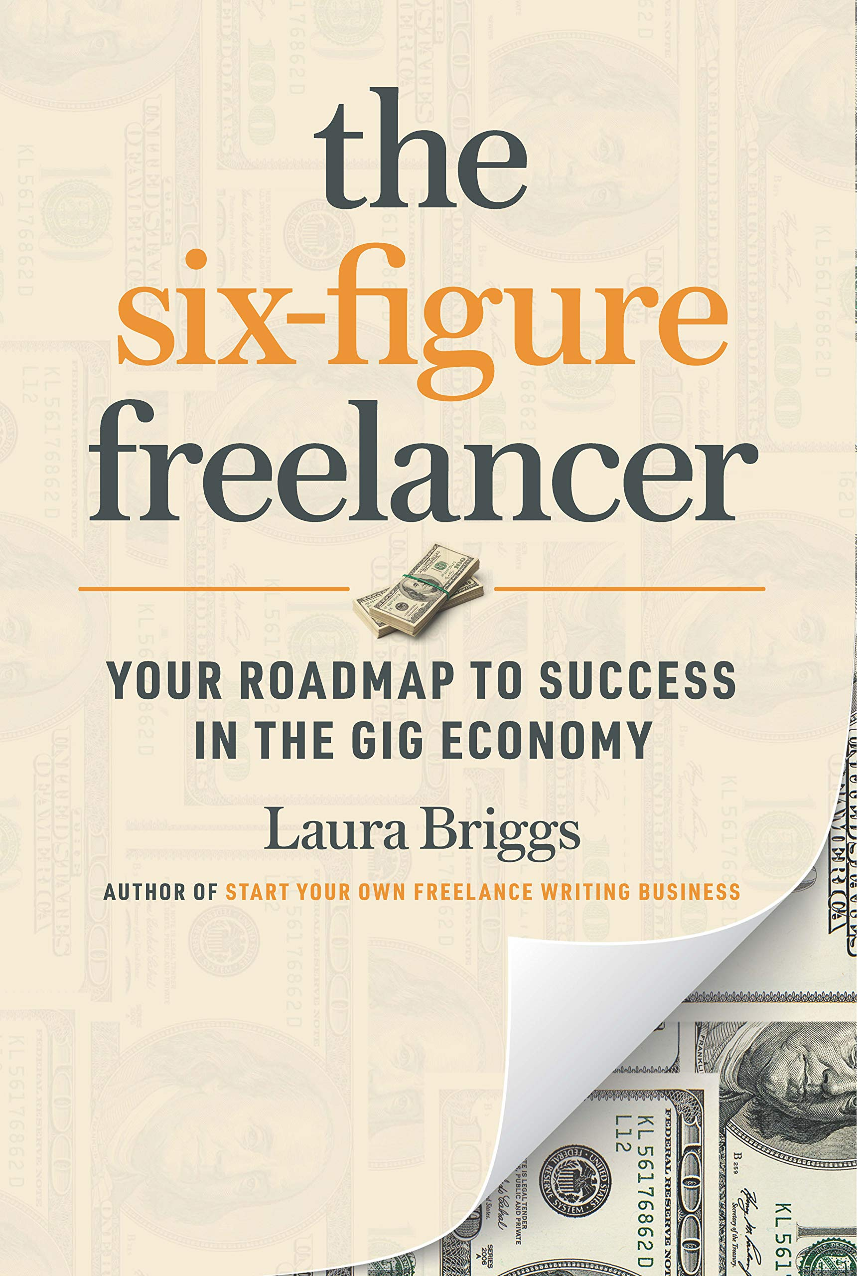 The Six-Figure Freelancer: Your Roadmap to Success in the Gig Economy