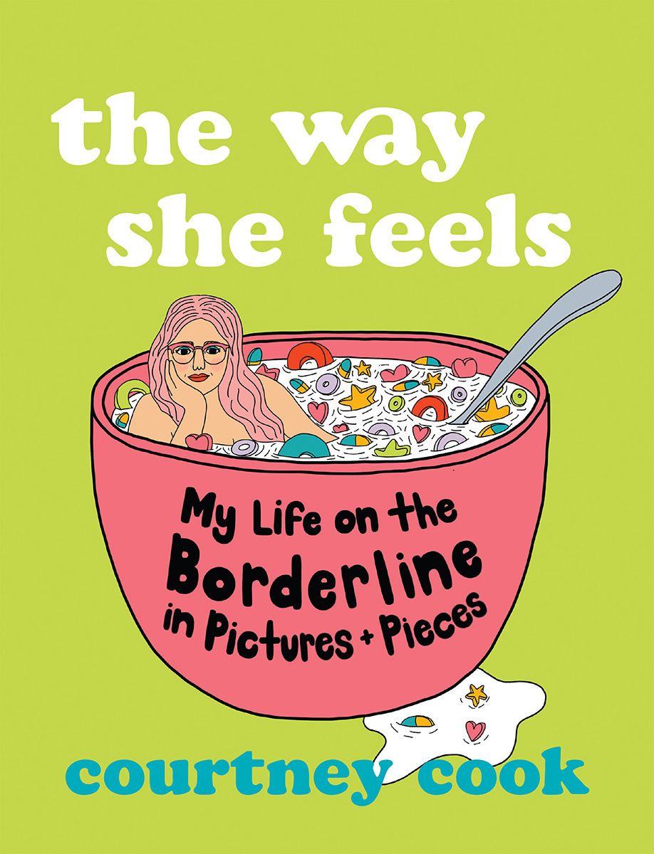 The Way She Feels: My Life on the Borderline in Pictures and Pieces