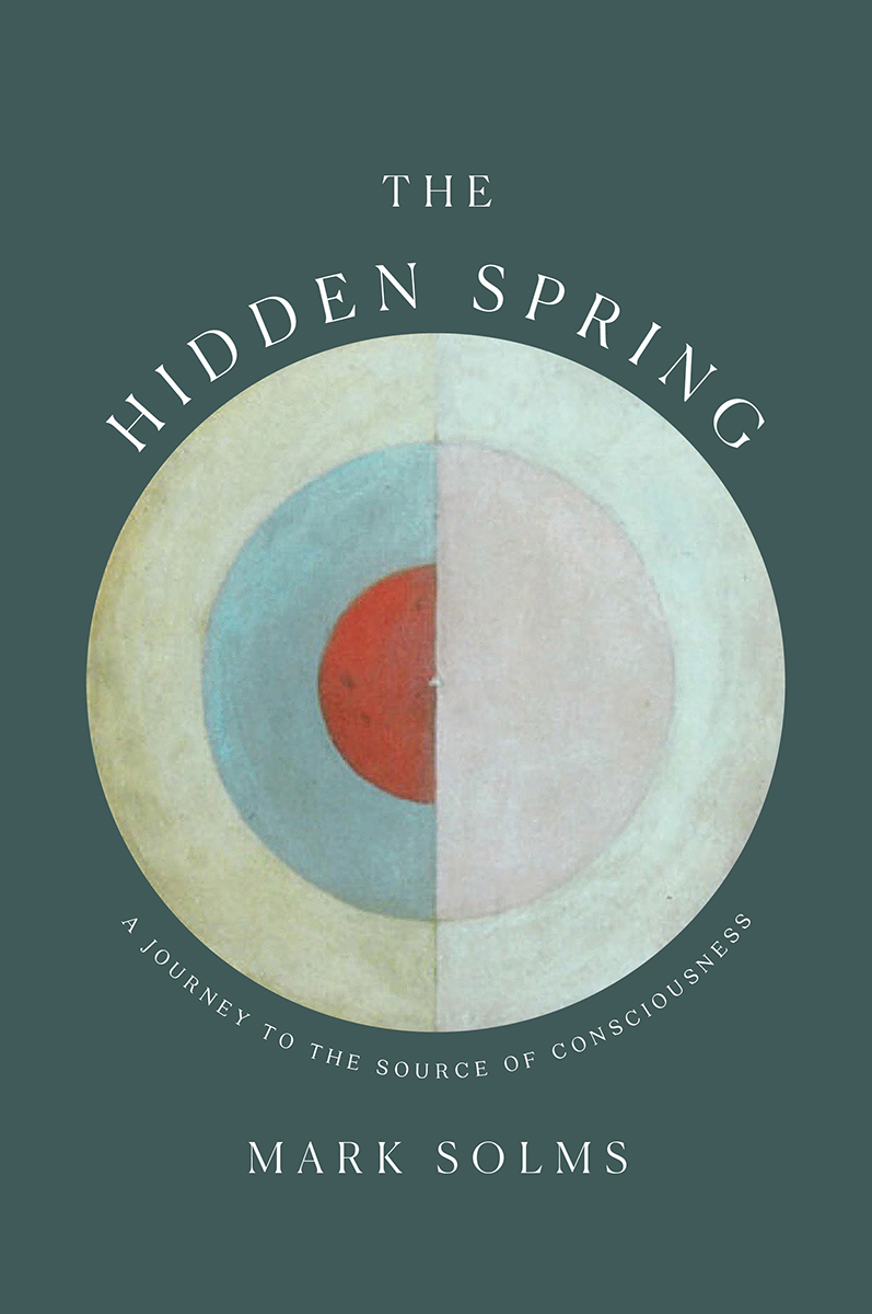The Hidden Spring: A Journey to the Source of Consciousness