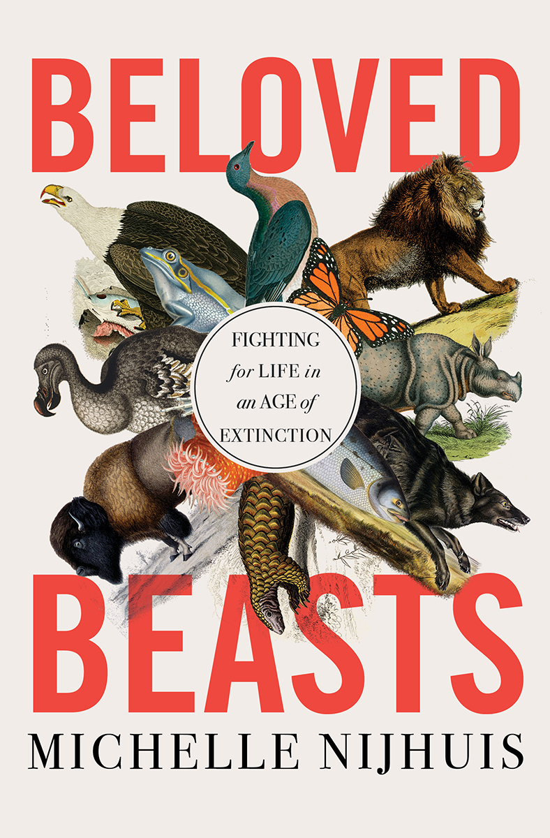 Beloved Beasts: Fighting for Life in an Age of Extinction