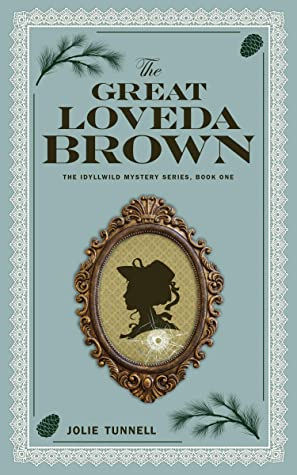 The Great Loveda Brown: The Idyllwild Mystery Series, Book One