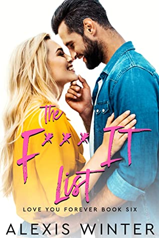 The F It List: A Friends to Lovers Romantic Comedy (Love You Forever Book 6)
