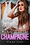 Blame it on the Champagne by Fiona Cole