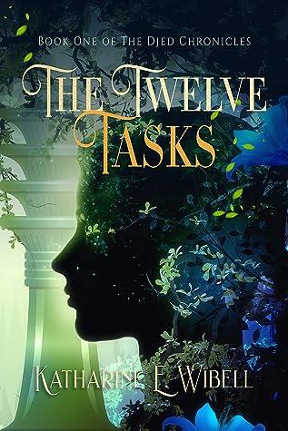 The Twelve Tasks by Katharine E. Wibell