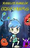 Miguelito Miguelón, Cazador de Monstruos : Novela Infantil / Juvenil - Libro de Suspense / Humor. Lectura de 8-9 a 11-12 años. Literatura Ficción