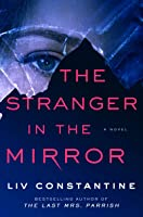 The Stranger in the Mirror: A Novel