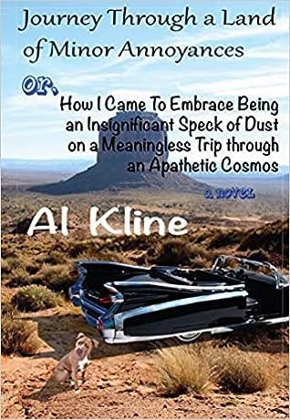 Journey Through a Land of Minor Annoyances by Al Kline