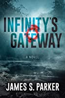 Infinity's Gateway: A Novel