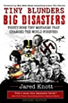 Tiny Blunders/Big Disasters by Jared Knott