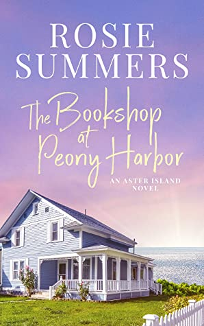 The Bookshop at Peony Harbor (An Aster Island Novel)