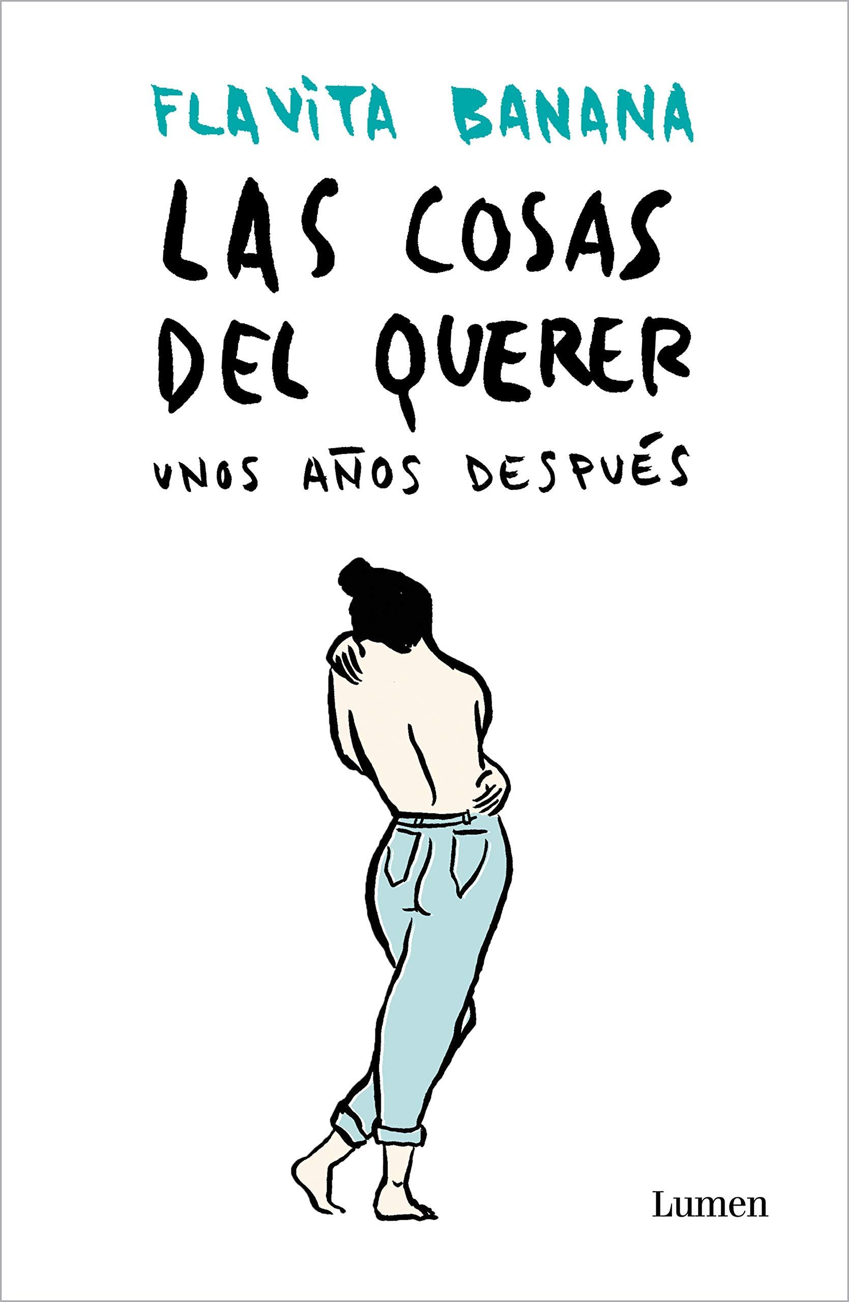 Pdf Kindle Download Las Cosas Del Querer Unos A Os Despu S By Flavita Banana Full Pages Books Lile Book
