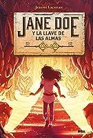 Jane Doe y la llave de las almas (Jane Doe Chronicles #2)