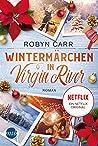 Wintermärchen in Virgin River by Robyn Carr