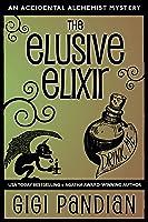 The Elusive Elixir (An Accidental Alchemist Mystery, 3)