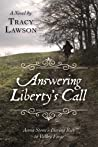 Answering Liberty's Call: Anna Stone's Daring Ride to Valley Forge: A Novel