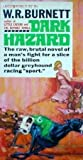 Dark Hazard by W.R. Burnett