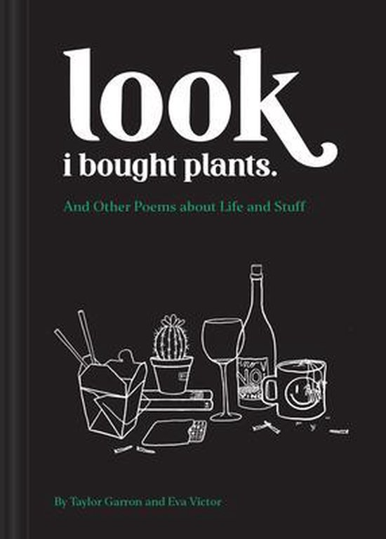 Look I Bought Plants: And Other Poems About Life and Stuff