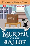 Murder on the Ballot (A Myrtle Clover Cozy Mystery Book 17)