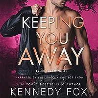 Keeping You Away (Tyler & Gemma, #1; Ex-Con Duet Series, #1)
