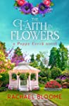 The Faith in Flowers: A Friends-to-Lovers, Small-Town Romance (A Poppy Creek Novel Book 5)