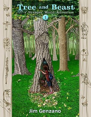 Tree And Beast: A Stranger World Adventure (A Stranger World, #1)