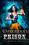 Darkblood Prison: Demon At Large (Supernatural Prison Squad Series, #3)