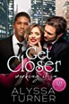 Get Closer (Working It In #1)
