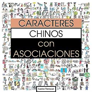 Caracteres Chinos con Asociaciones: Memoriza Fácilmente 300 Caracteres Chinos a través de Imágenes (HSK Nivel 2)