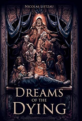 Dreams of the Dying by Nicolas Lietzau