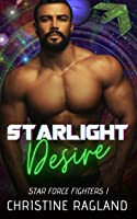 Starlight Desire (Star Force Fighters #1)