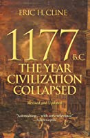 1177 B.C.: The Year Civilization Collapsed: Revised and Updated (Turning Points in Ancient History, 1 Book 6)