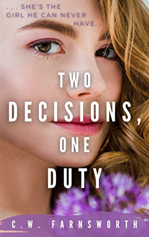 Two Decisions, One Duty (Months, Words, Decisions, Duty, #2)