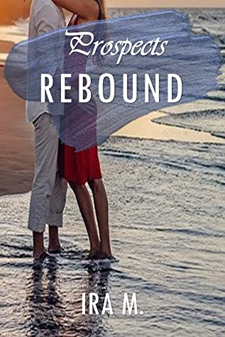 Prospects Rebound: A Passionate Second Chance Romance Short Story