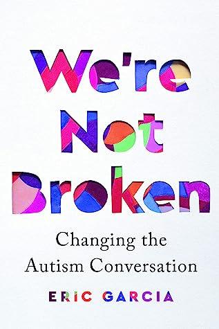 We're Not Broken: Changing the Autism Conversation