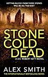 Stone Cold Dead (DCI Kett, #6)