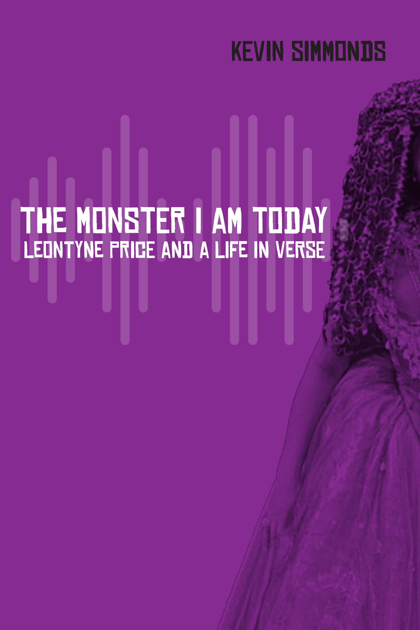 The Monster I Am Today: Leontyne Price and a Life in Verse