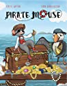 Pirate Mouse: A swashbuckling tale of adventure