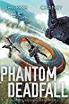 Phantom Deadfall (Ruins of the Earth #3)