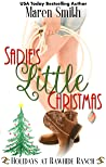 Sadie's Little Christmas: Holidays at Rawhide Ranch Book 3