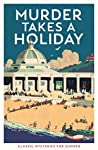 Murder Takes a Holiday: Classic Crime Stories for Summer