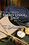 The Coffield Chronicles - Hearts Under Siege  by T.L. Dickerson