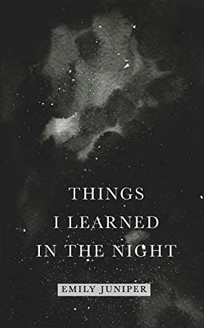 Things I Learned in the Night : A collection of poetry about love, heartbreak, and healing