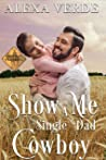 Show Me a Single Dad Cowboy  (Cowboy Crossing Romances)