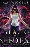 Black the Tides (Threads of Dreams)