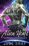 Alien Heart (Fated Mates of Xaensskar, #1)