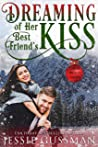 Dreaming of Her Best Friend's Kiss (Cowboy Mountain Christmas Small Town Sweet Romance Book 5)