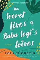 The Secret Lives of Baba Segi's Wives: A Novel