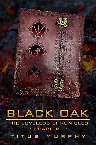 Black Oak: The Loveless Chronicles: Chapter 1