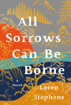 All Sorrows Can Be Borne